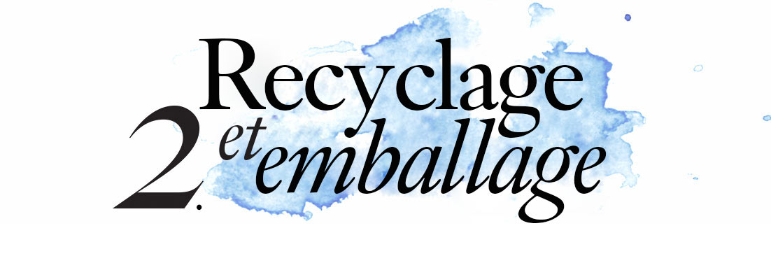 2. Recyclage et emballage